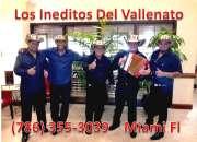 Grupo vallenato en weston fl.  /786 355 3039